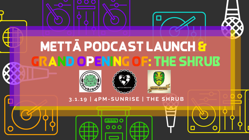 Mettā Creative Metta Creative the shrub grand opening party makers podcast launch