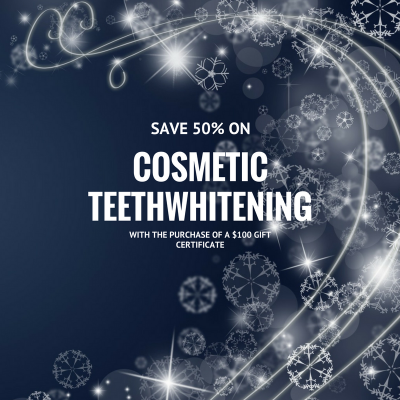 *50% off your cosmetic teethwhitening with the purchase of a $100 gift certificate!