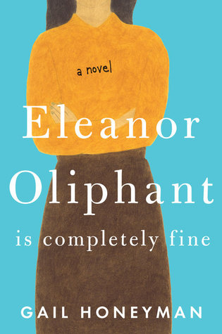 The cover of Gail Honeyman's novel Eleanor Oliphant is Completely Fine.