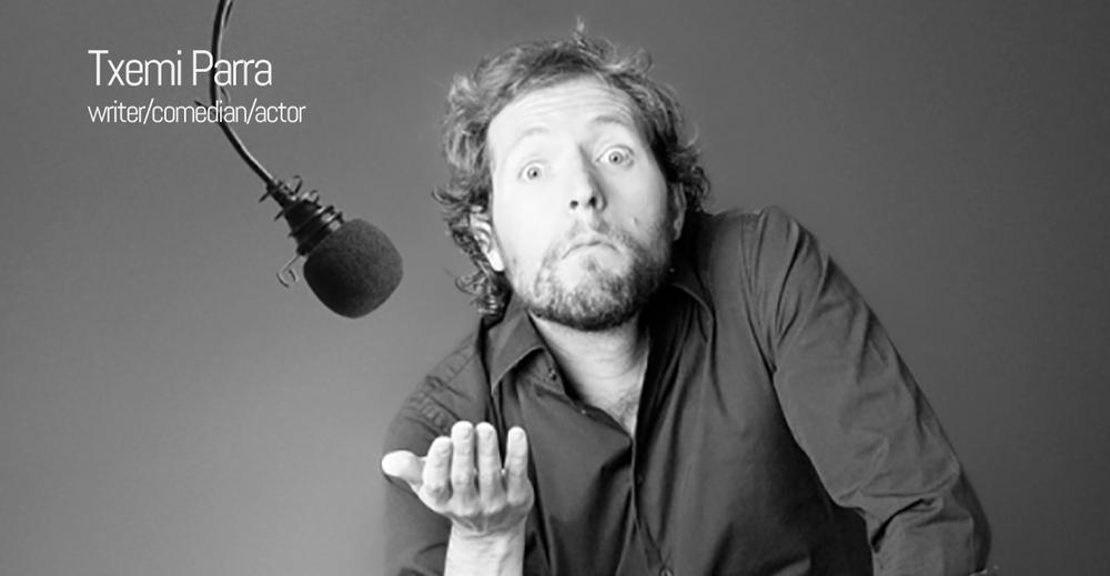 Txemi Parra | Writer/Comedian/Actor