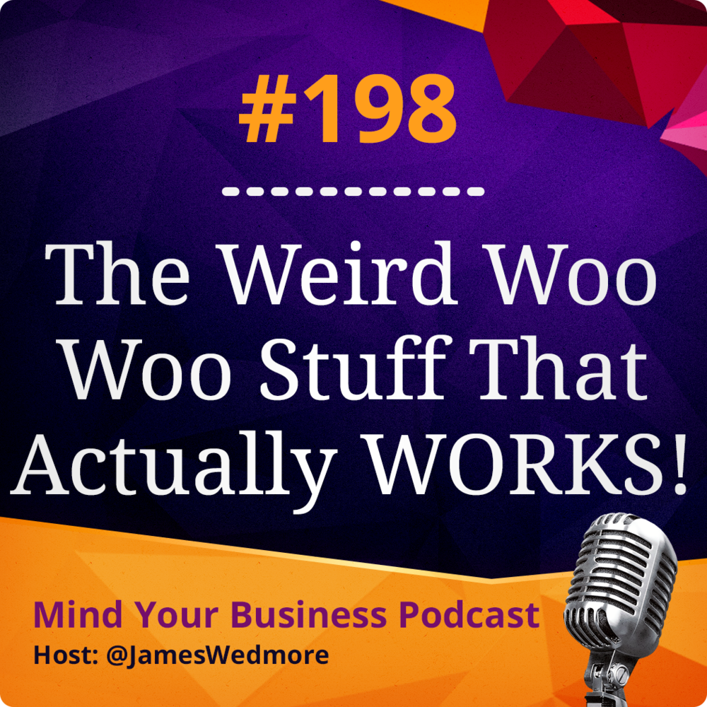 Episode 198: The Weird Woo Woo Stuff That Actually WORKS! — Mind on