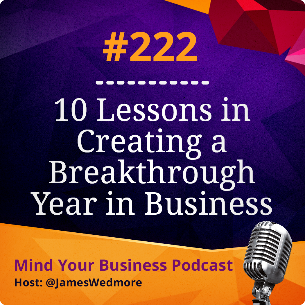 episode 222 10 lessons in creating a breakthrough year in business