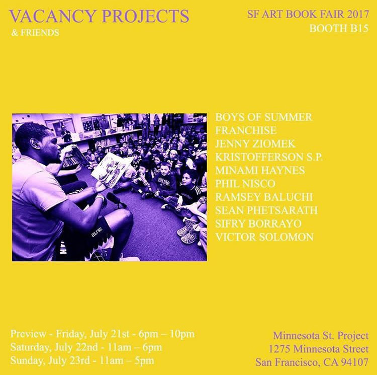 SF Art Book Fair 2017 with Vacancy Projects,  Minnesota Street Project, San Francisco, July 2017
