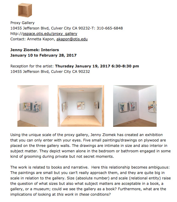 Interiors,  solo show at Proxy Gallery, Los Angeles, January-February 2017   https://ospace.otis.edu/proxy_gallery/JennyZiomek