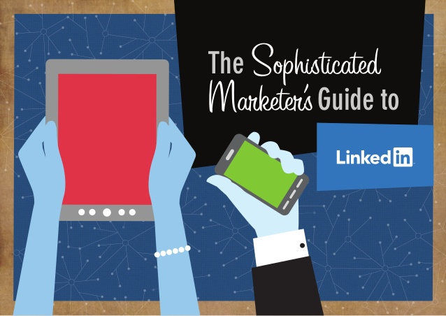 introducing-the-sophisticated-marketers-guide-to-linkedin-1-638.jpg