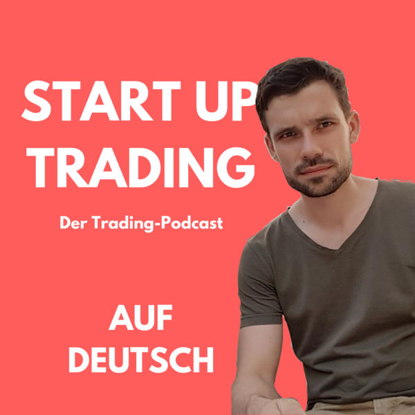 Top Finanz-Podcast No7 - Start up trading