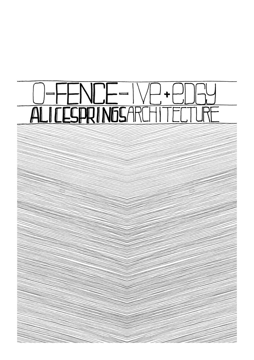 Click  ON THE IMAGE  to check out/download the Alice zine edition:   O-fence-ive & edgy, Alice Springs Architecture.   Language warnings!
