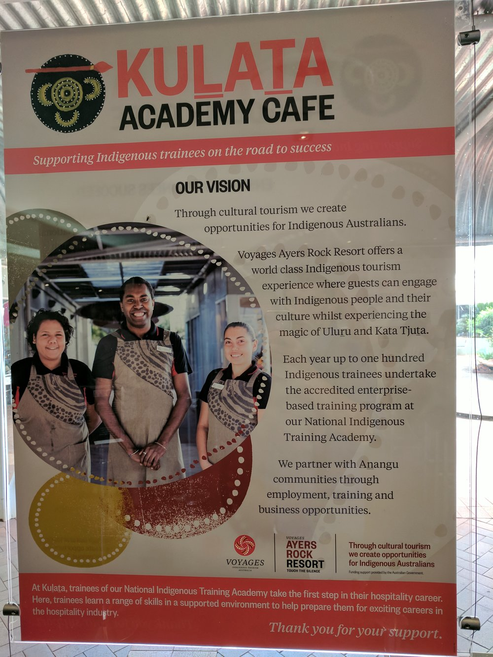 "Kulata cafe is the go to place in Yulara town square for a $9.50 pie and salad and is where Voyages ""National Indigenous Training Academy"" operates as hospitality training. In the smallest font on the page you will notice that this is also funded partly by the Australian Government."