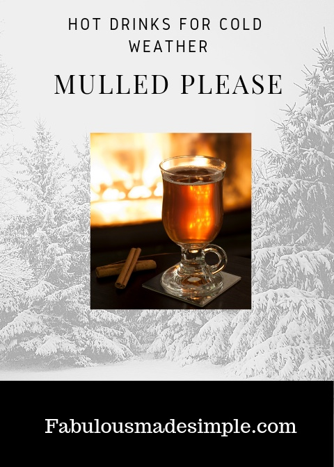 How to make fabulous mulled drinks