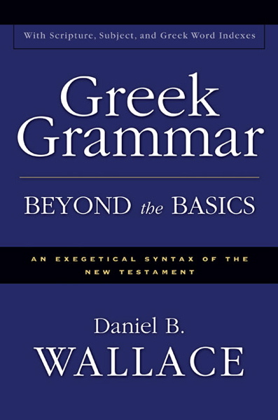 Greek grammar beyond basics - wallace.jpg