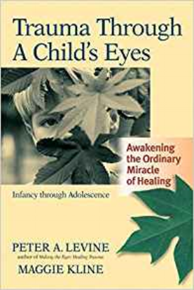 Trauma Through A Child's Eyes by Peter A. Levine, PhD