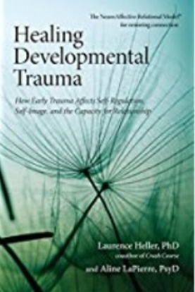 Healing Developmental Trauma by Lawrence Heller, PhD