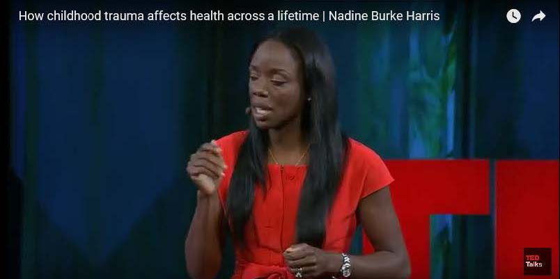How Childhood Trauma Affects Health Across a Lifetime Nadine Burke Harris, M.D.