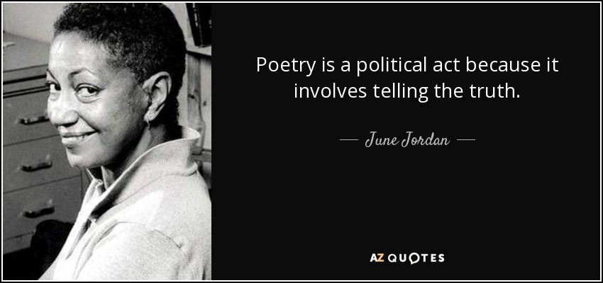 quote-poetry-is-a-political-act-because-it-involves-telling-the-truth-june-jordan-15-5-0581.jpg