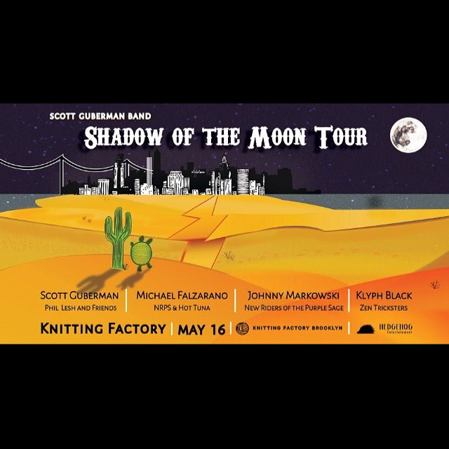 """Limited edition """"Shadow of The Moon Tour"""" Scott Guberman Band Show Live at the Knitting Factory May 16th! #knittingfactorybk"""