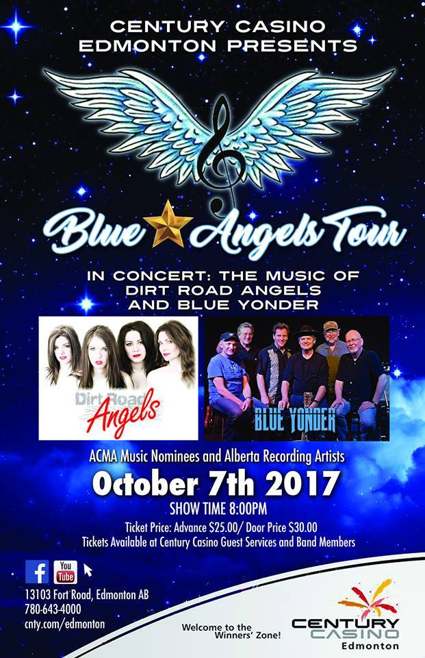 BLUE YONDER HAS A SHOW AT THE CENTURY CASINO ON OCTOBER 7, 2017, AT THE CENTURY CASINO IN EDMONTON, AB ALONG WITH THE FABULOUS DIRT ROAD ANGELS!!