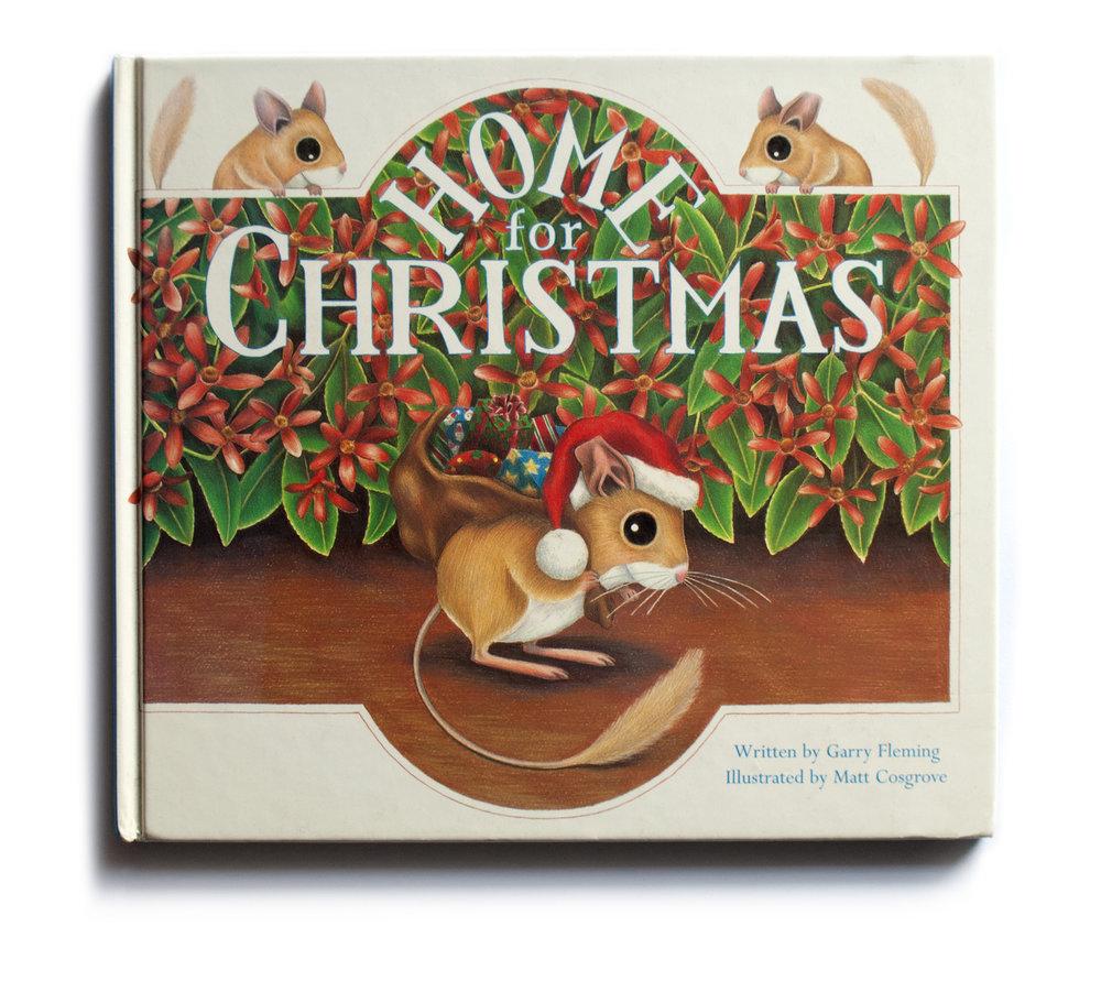 Home For Christmas Written By Garry Fleming Illustrated Matt Cosgrove