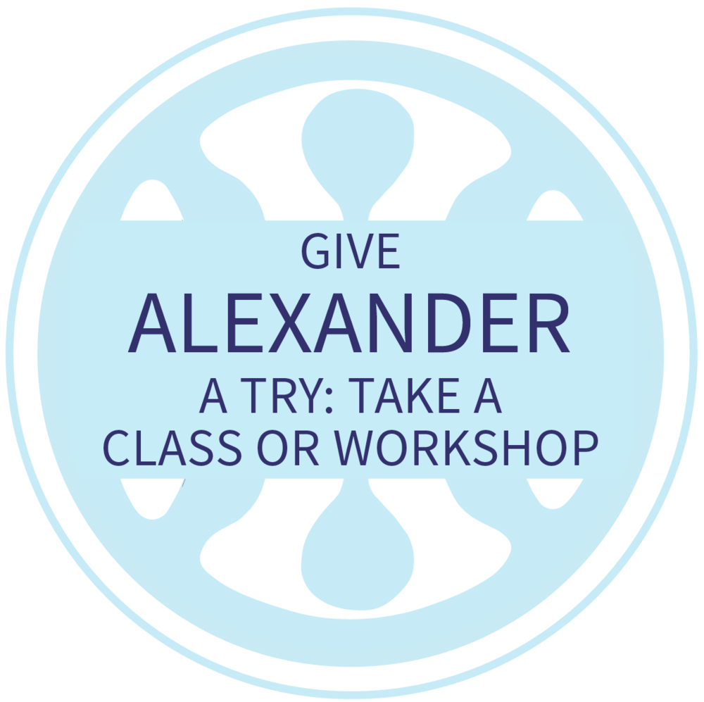 ACAT/Give Alexander a Try: Take a Class or Workshop