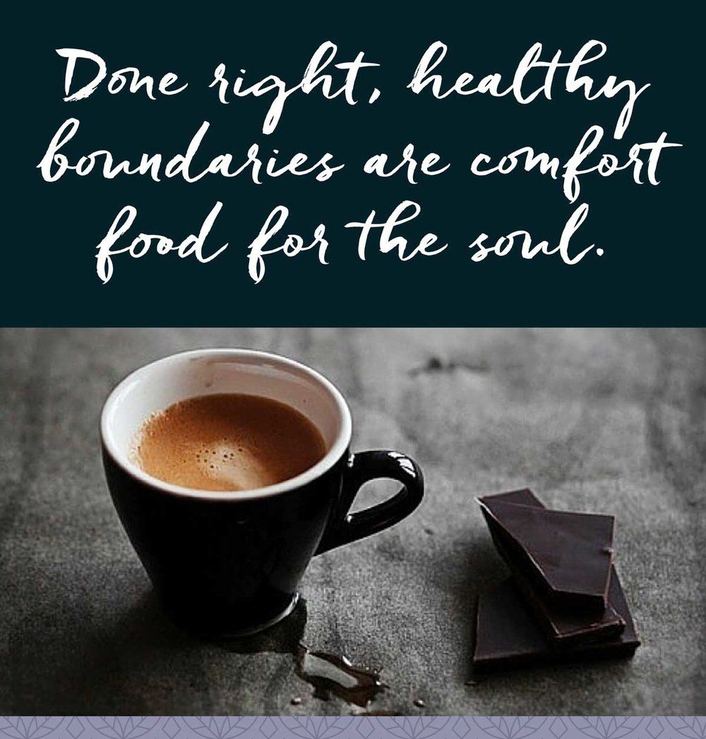 Healthy Boundaries are comfort food for the soul