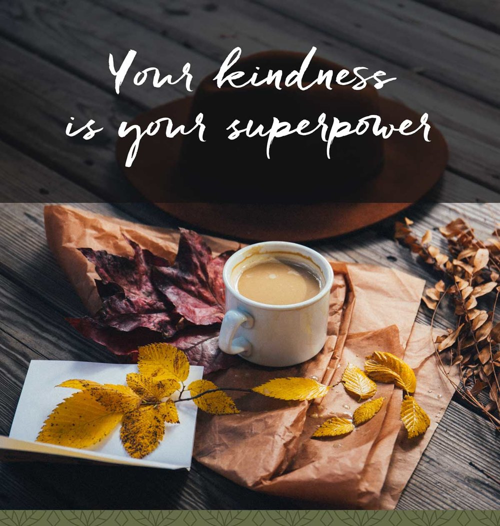Your kindness is your superpower