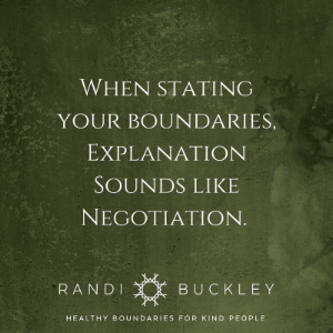 When stating your boundaries, Explanation Sounds like Negotiation..png