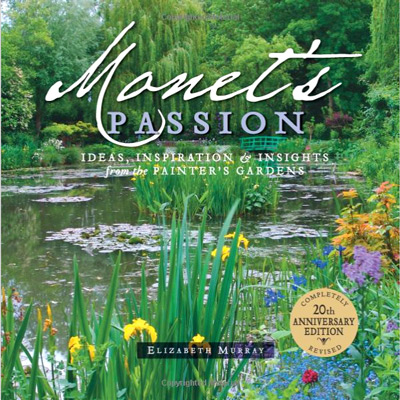 Monet's Passion: Ideas, Inspiration, and Insights from the Painter's Gardens    20 Anv Rev Edition