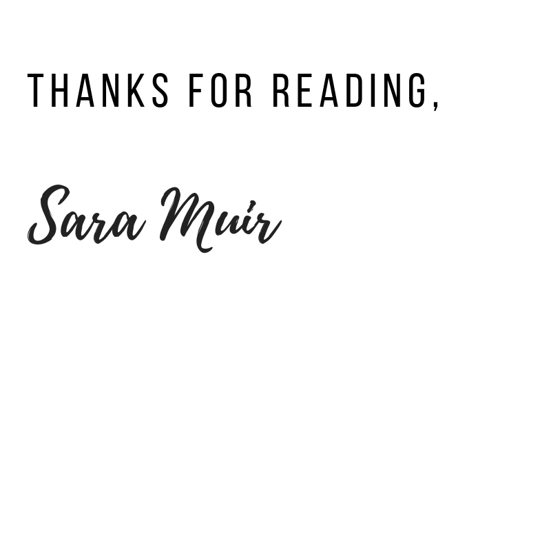 Thanks for reading,Sara Muir.png