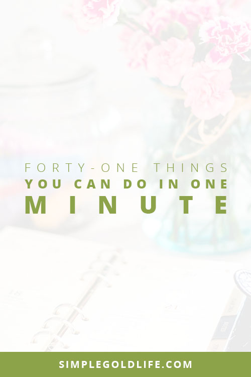 There is never enough time in a day, but if you use this tip you can be more productive. SimpleGoldLife gives you 41 things you can do in one minute for a more productive life! Plus a Free Download!! Time Management, productivity, simple solutions