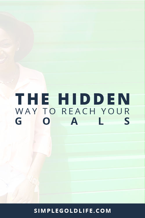 Is something holding you back from achieving your dreams? If this sounds familiar, you need to know this hidden secret to reach your goals and start creating action in your life! SimpleGoldLife.com - Create Goals, Keep GOals, Goal Setting
