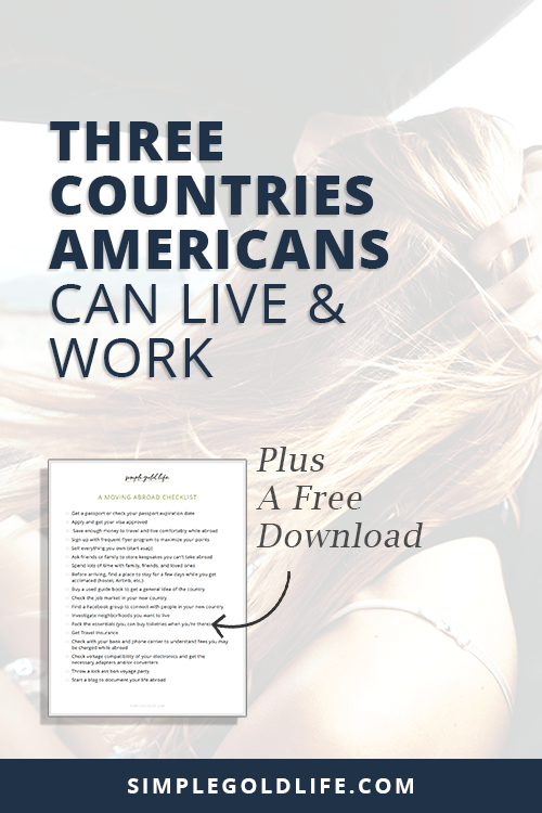 Want to live and work in another country? Learn which countries Americans can legally live and work for up to 12 months.