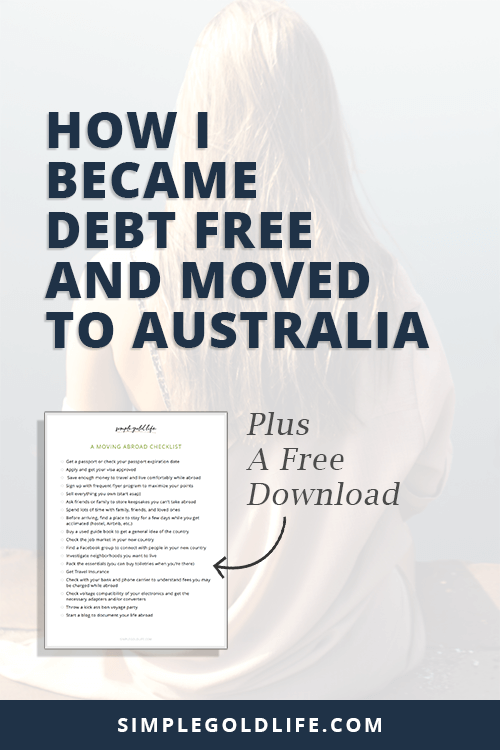 Many people dream to move abroad, I was one of them! However, my debt and finances were a mess! How would I be able to move to Australia if I couldn't budget? Here is how I became debt from and moved to Australia. SimpleGoldLife.com
