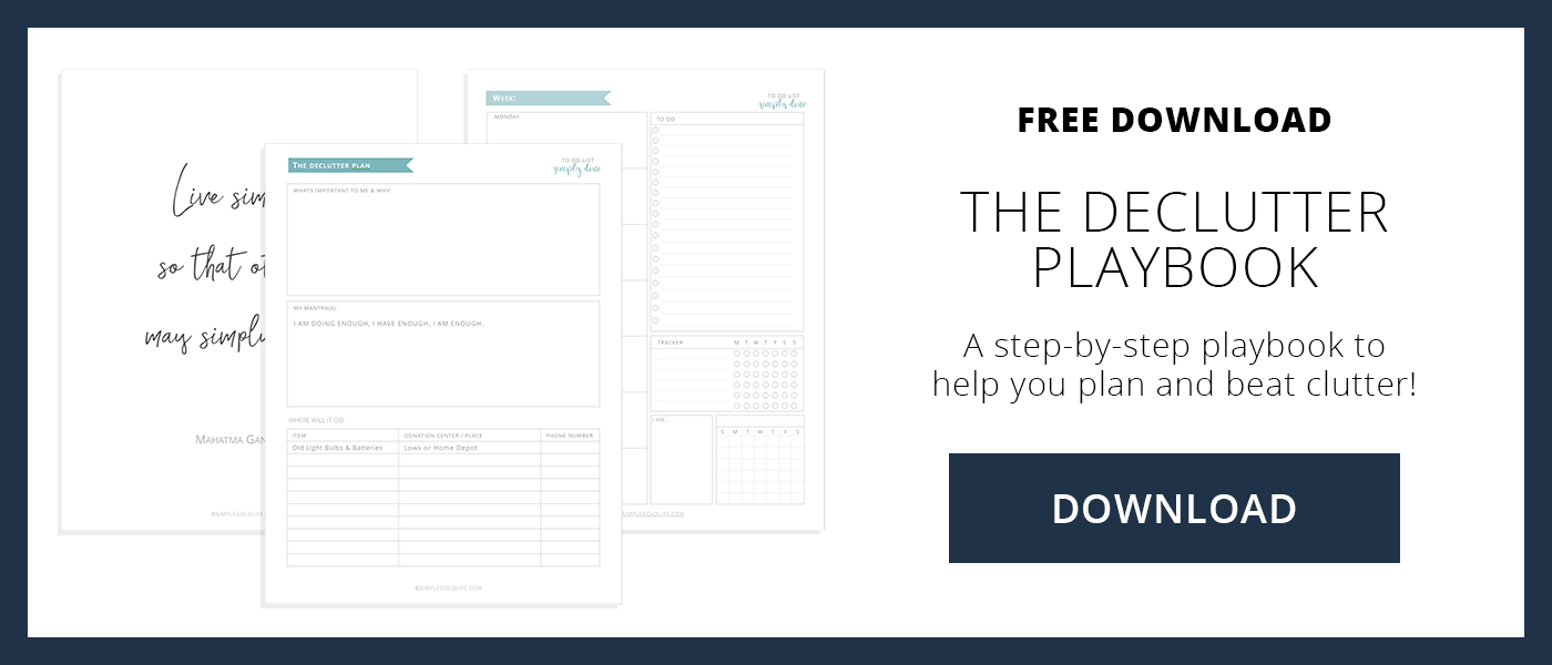 Download the Declutter Playbook a step-by-step guide to getting rid of your stuff so you can beat clutter! SimpleGoldLife.com