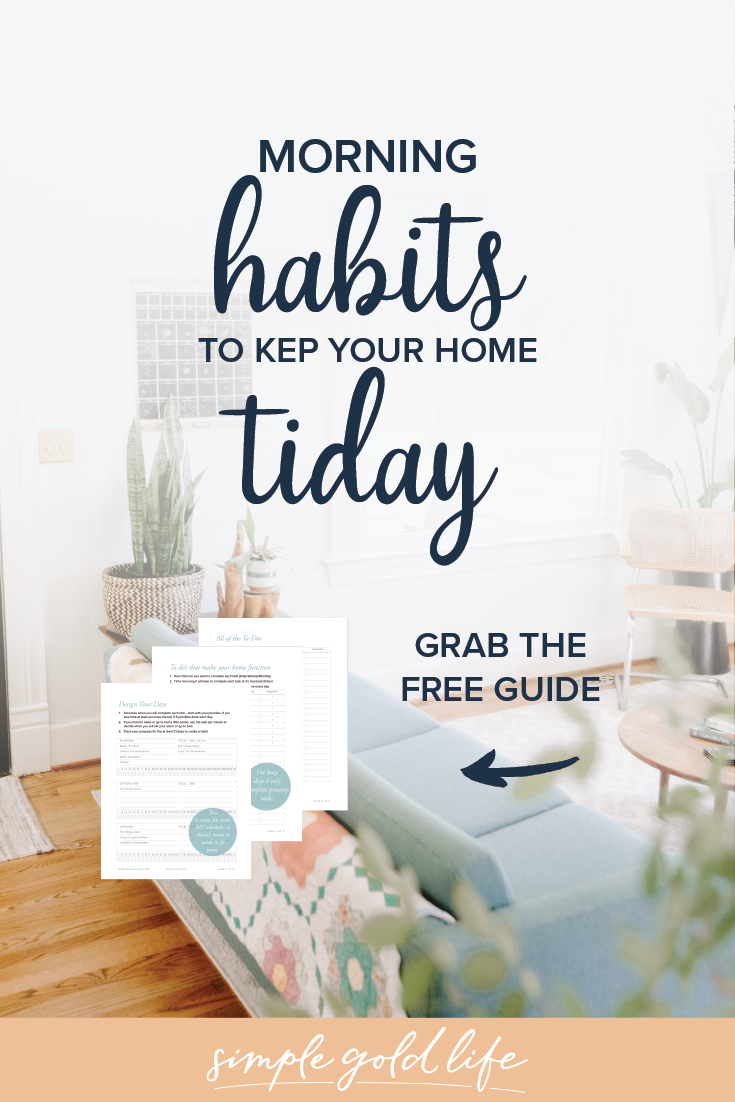 Mornings do not have to be filled with all the to-dos to keep your home tidy. Learn how to schedule and prioritize morning habits to keep your home tidy. #tidy #home #routines