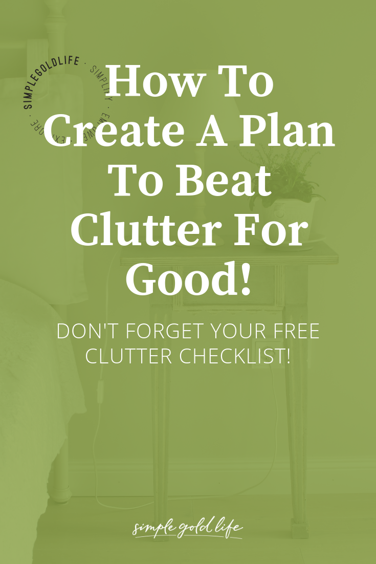 Decluttering can be overwhelming. But it doesn't have to be if you dedicate set times and schedule to start downsizing. If you need help, this is how to create a plan to beat clutter for good! Don't forget your free download the Declutter Playbook! It includes tips and tricks to help you organize your clutter! Read More at SimpleGoldLife.com