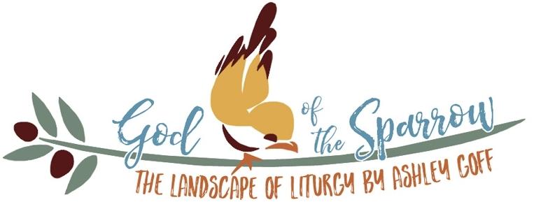 The Landscape of Liturgy Blog — God of the Sparrow Website