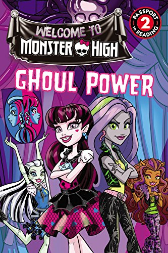 Welcome to Monster High Ghoul power