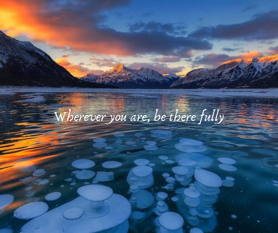 Wherever you are, be there fully-3.png