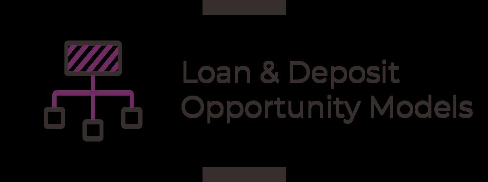 Loan & Deposit Opportunity Models