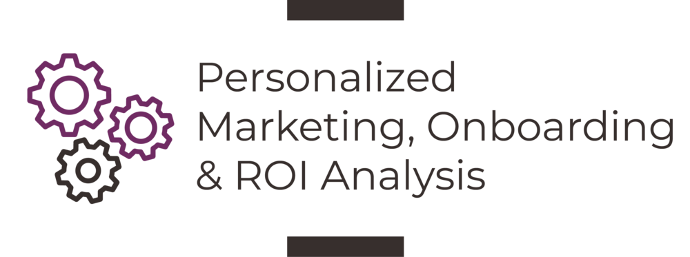 Personalized Marketing, Onboarding & ROI Analysis