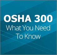 "Image saying, ""OSHA 300 What You Need to Know"""