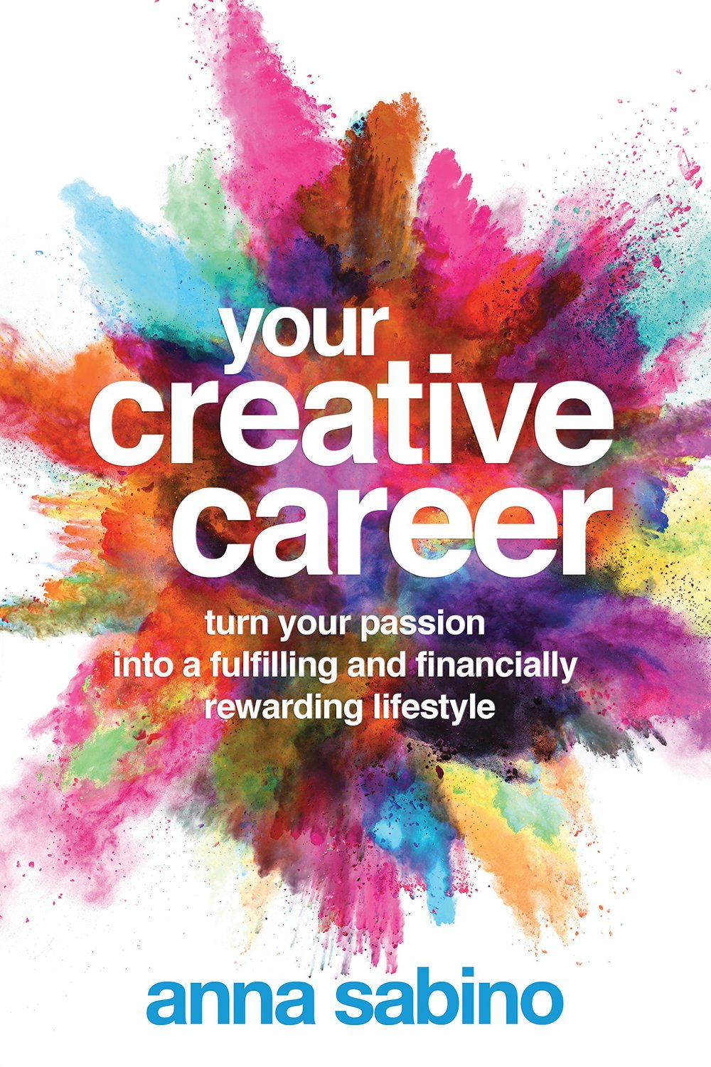 Your Creative Career by Anna Sabino