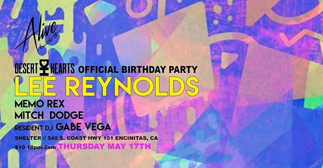Next Thursday, May 17th, catch @mitchdodge, @memoandrex and resident @gabevega at @shelterencinitas for an official birthday party for Papa Lee (@lee_reynolds)
