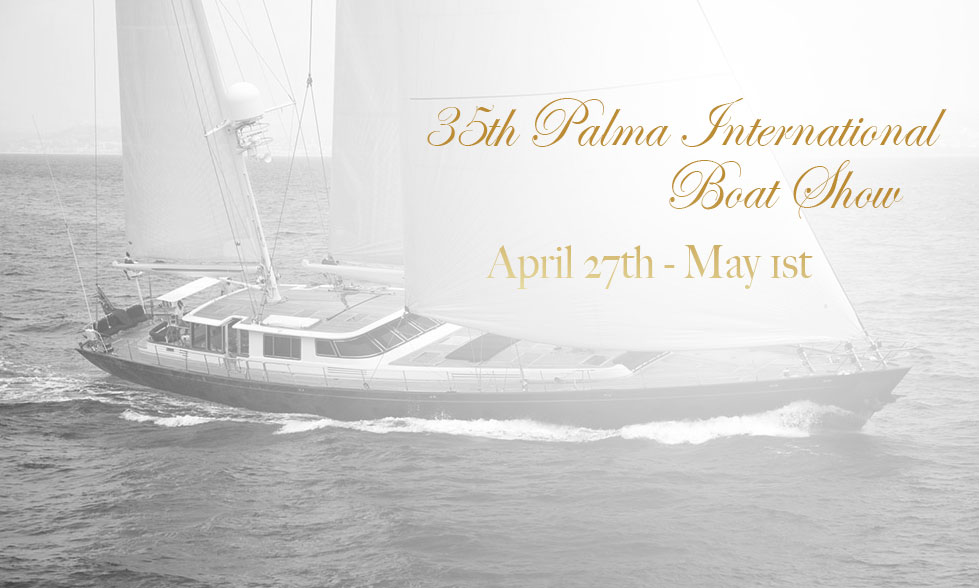 35th Palma International Boat Show - April 27th to May 1st