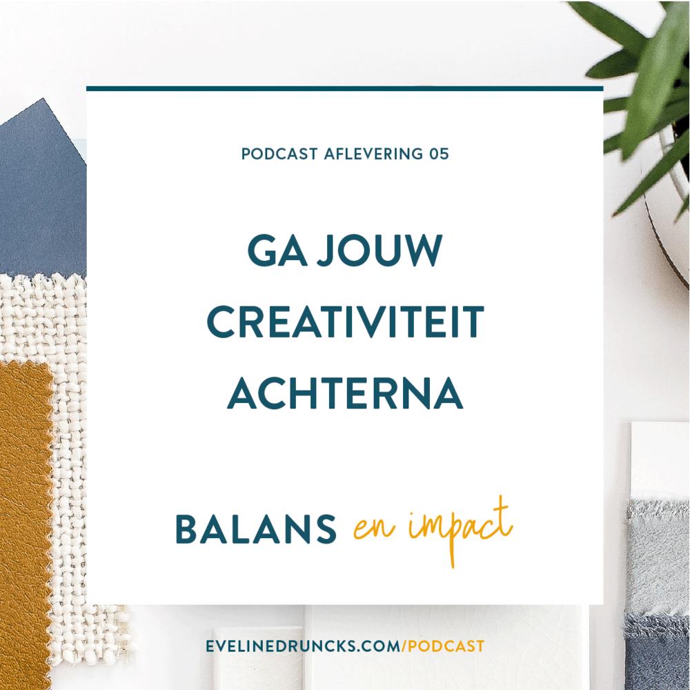 Balans-en-Impact-aflevering-5-ga-jouw-creativiteit-achterna---Eveline-Druncks-.png
