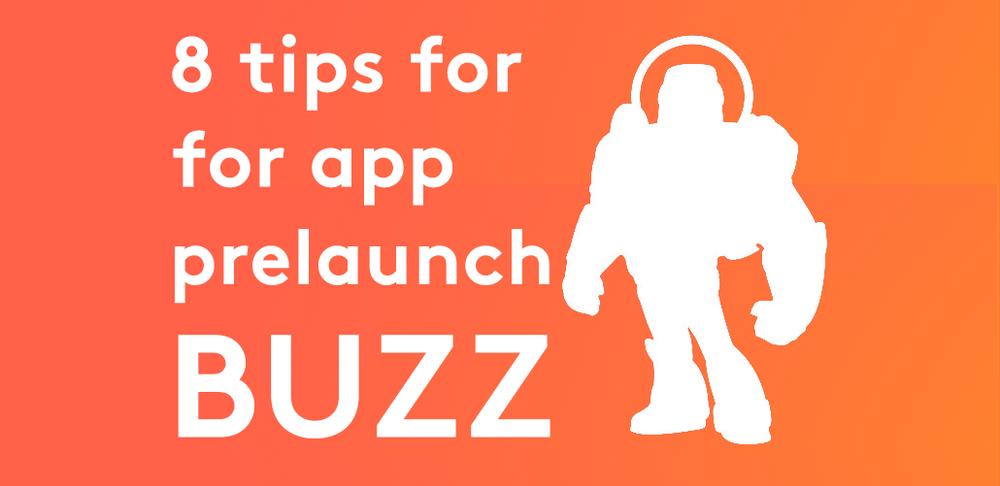 8 Tips for App PreLaunch Buzz — molfar io