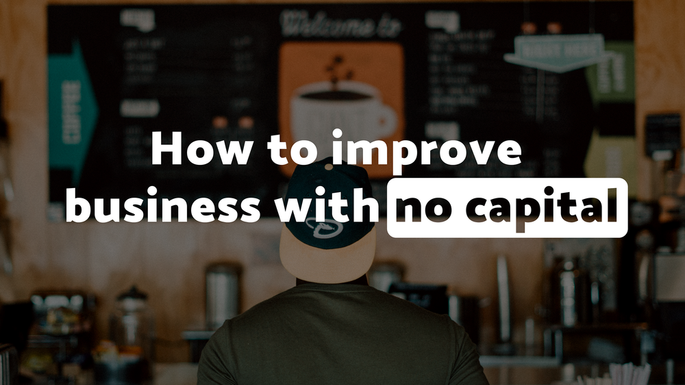 How to improve business with less capital