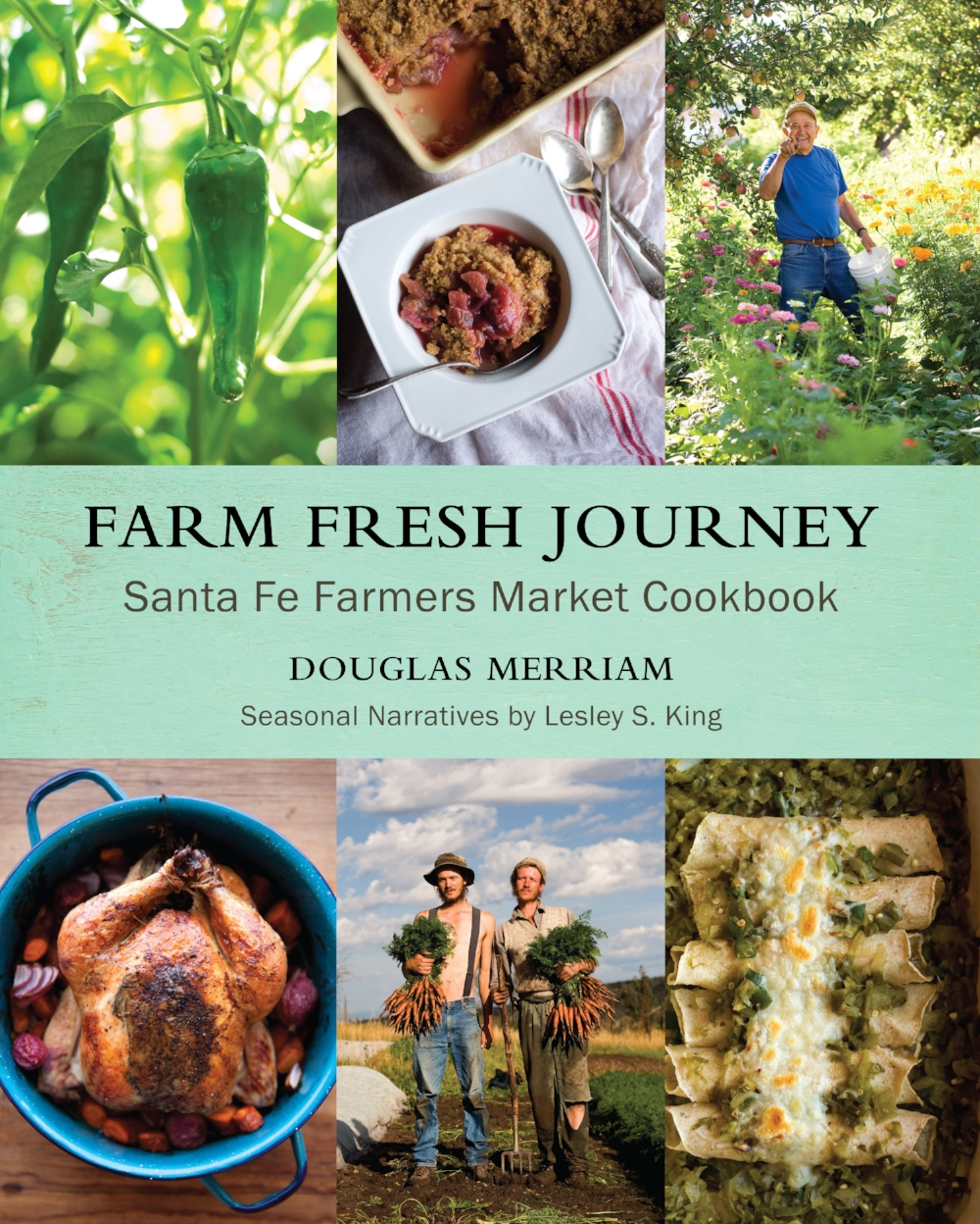 Farm fresh journey it doesnt matter where you live you can cook all of the recipes in this book the seasonal recipes are easy and rely on the flavors of fresh food forumfinder Gallery