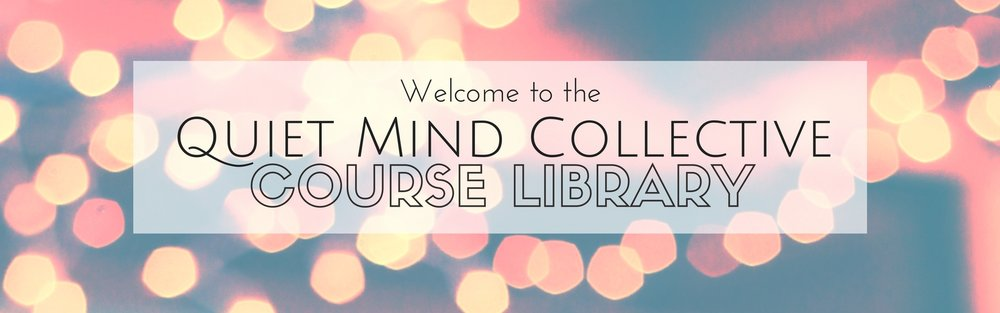 Quiet Mind Collective Anxiety Course Library