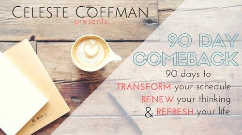 Celeste Coffman 90 Day Comeback