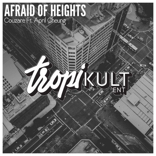 Couzare Ft April Cheung - Afraid of Heights